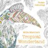 Tropical Wonderland litabók fyrir fullorðna með afar fallegum dýralífsmyndum eftir hina heimsfrægu Millie Marotta.